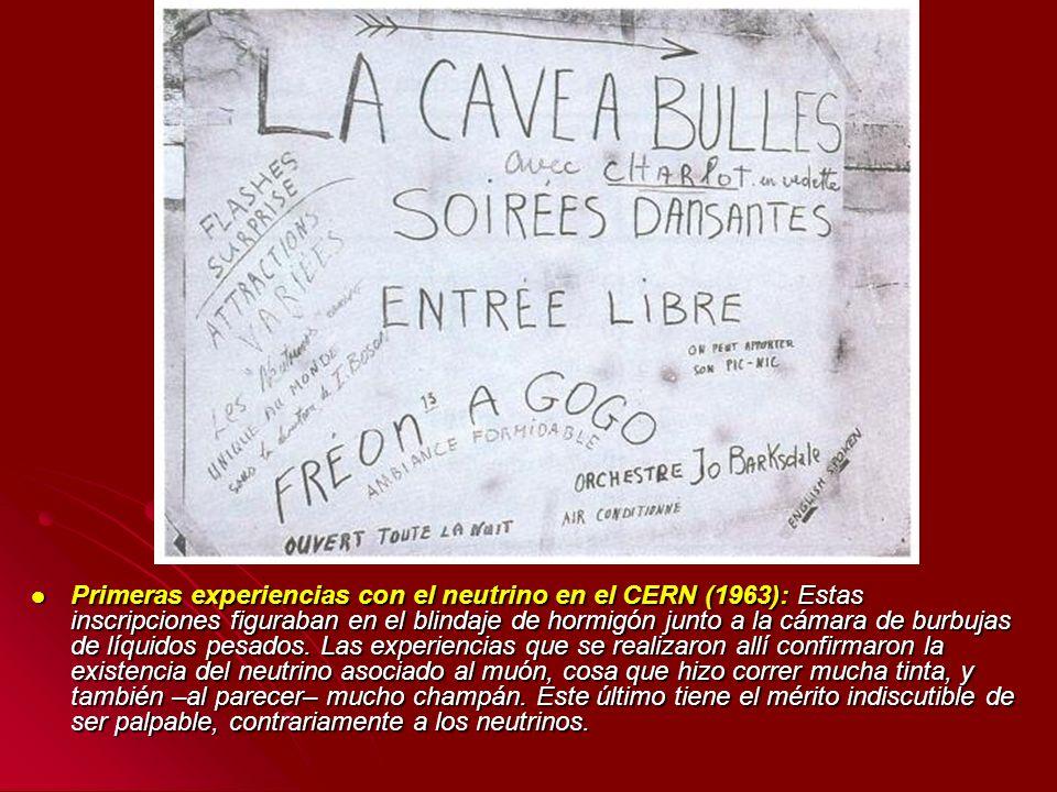 Primeras experiencias con el neutrino en el CERN (1963): Estas inscripciones figuraban en el blindaje de hormigón junto a la cámara de burbujas de líquidos pesados.