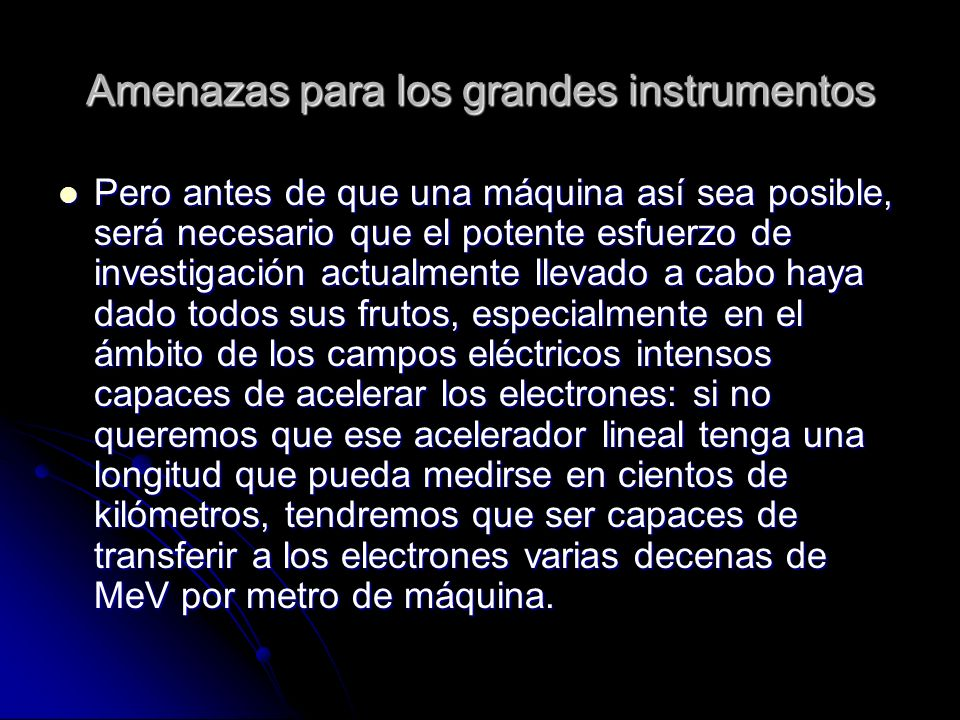Amenazas para los grandes instrumentos