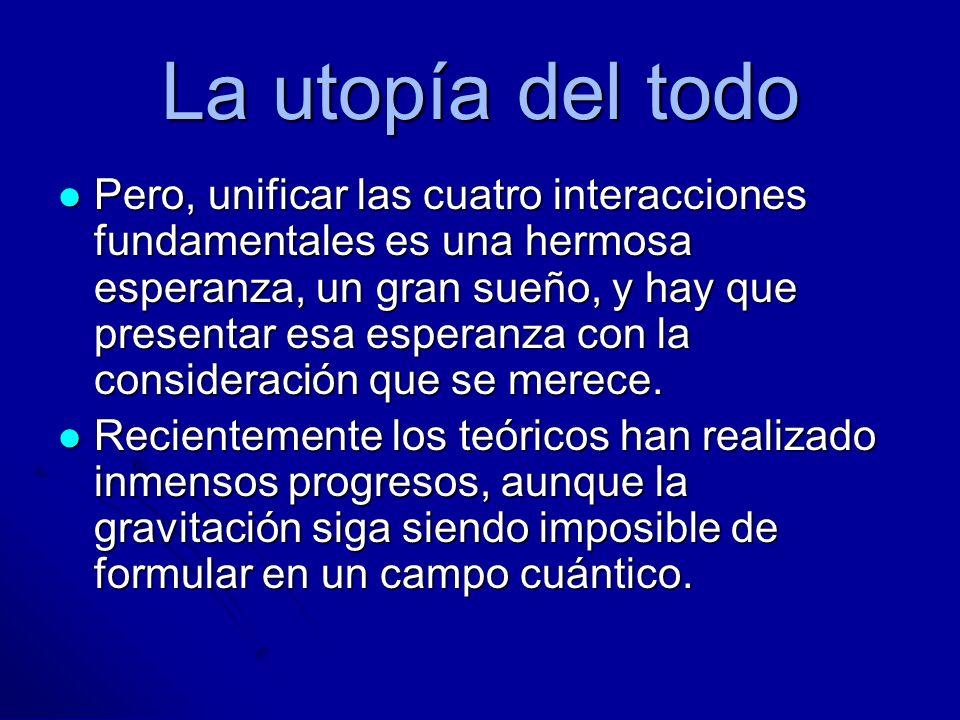 La utopía del todo