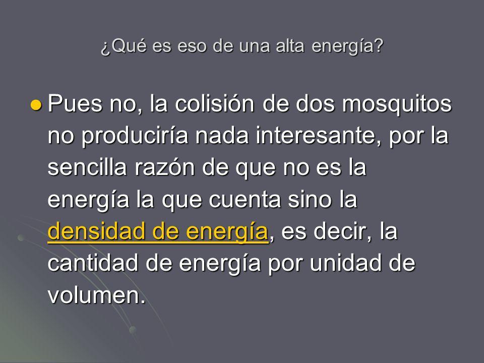 ¿Qué es eso de una alta energía