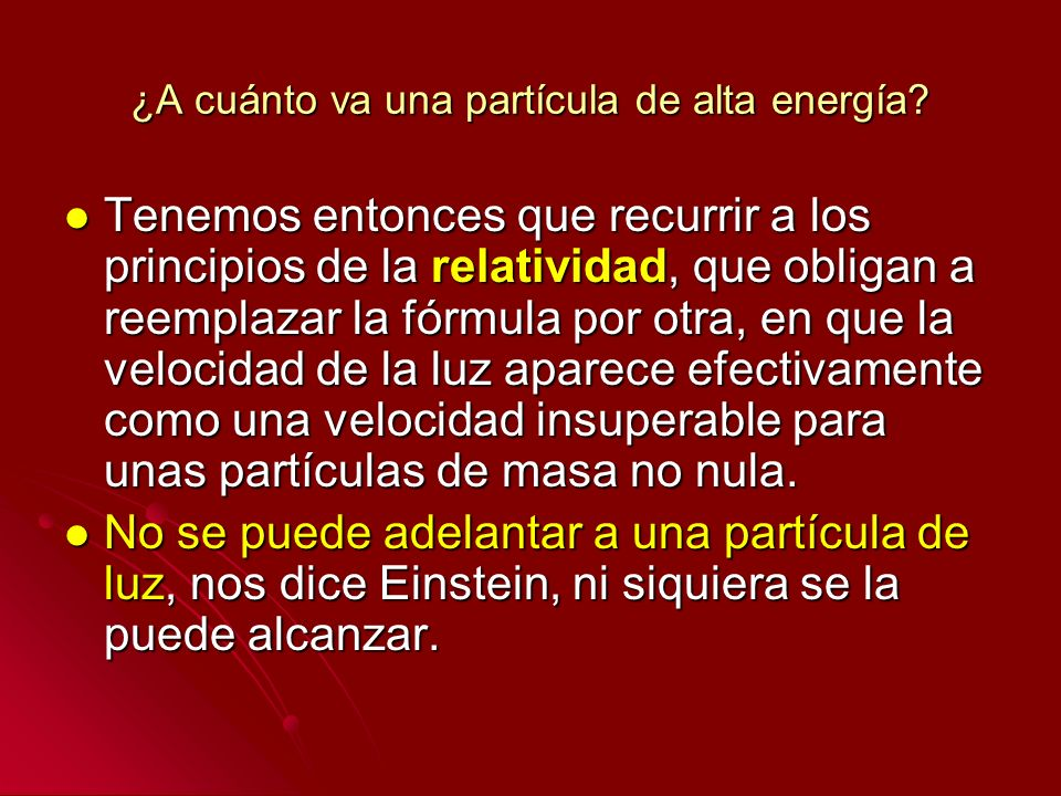 ¿A cuánto va una partícula de alta energía
