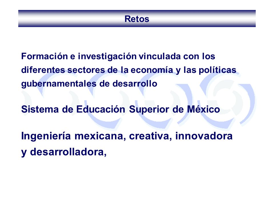 Ingeniería mexicana, creativa, innovadora y desarrolladora,