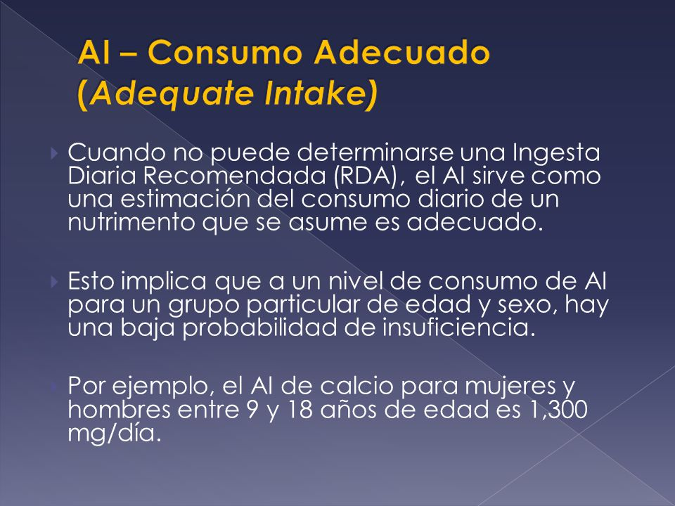 AI – Consumo Adecuado (Adequate Intake)