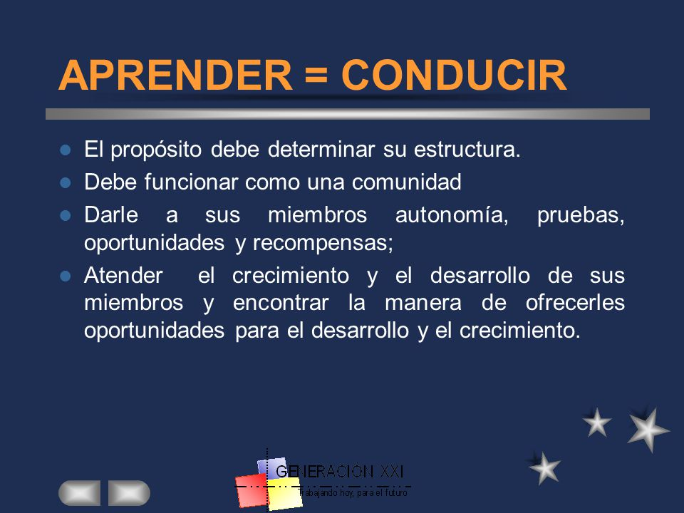 APRENDER = CONDUCIR El propósito debe determinar su estructura.