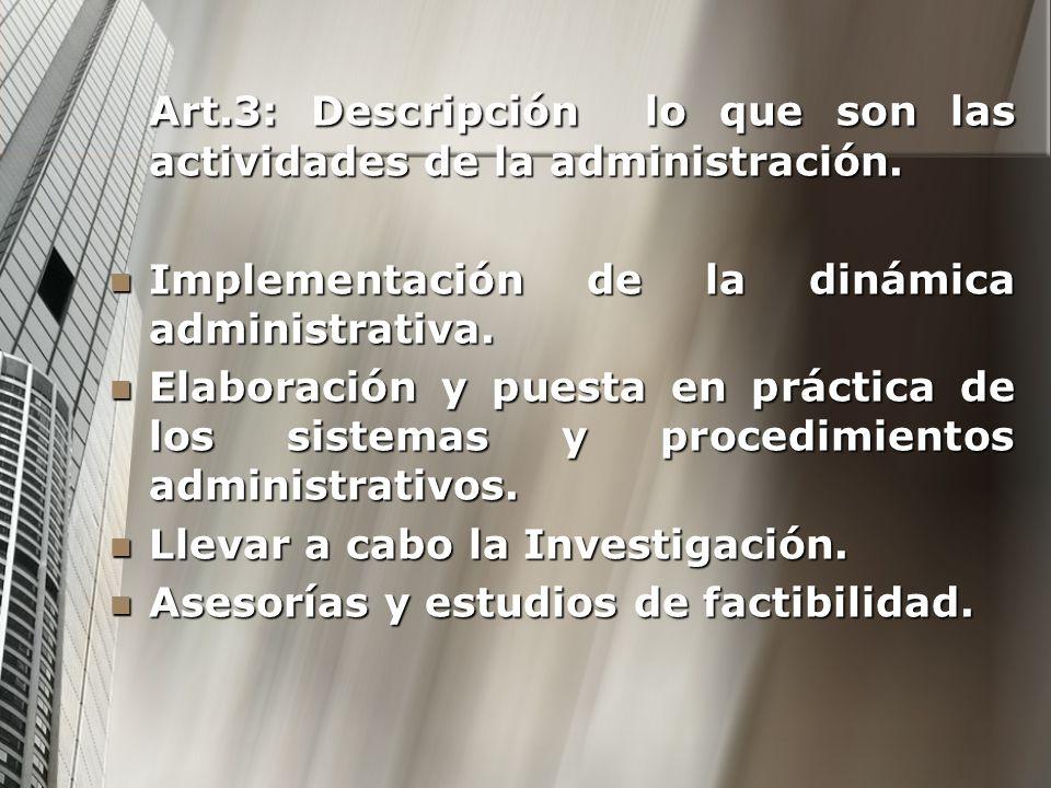 Art.3: Descripción lo que son las actividades de la administración.