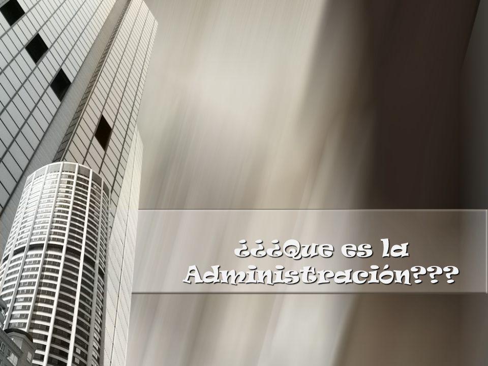 ¿¿¿Que es la Administración