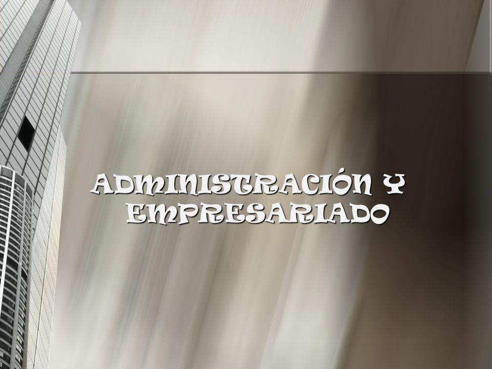 ADMINISTRACIÓN Y EMPRESARIADO