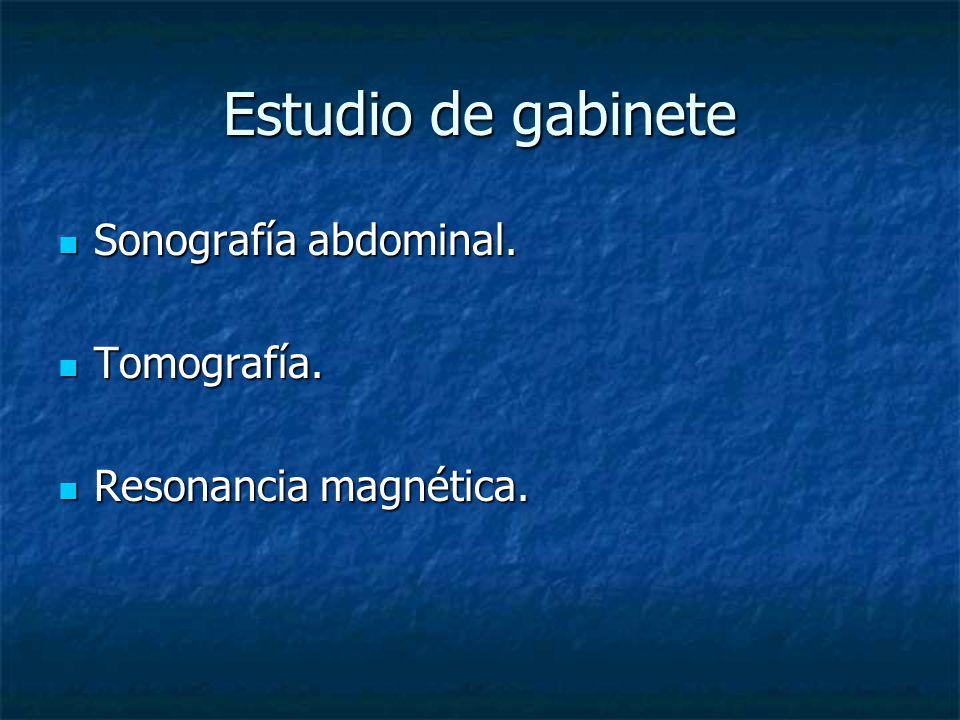 Estudio de gabinete Sonografía abdominal. Tomografía.