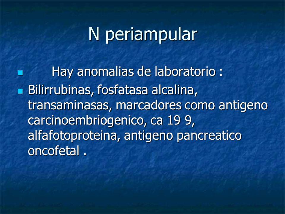 N periampular Hay anomalias de laboratorio :