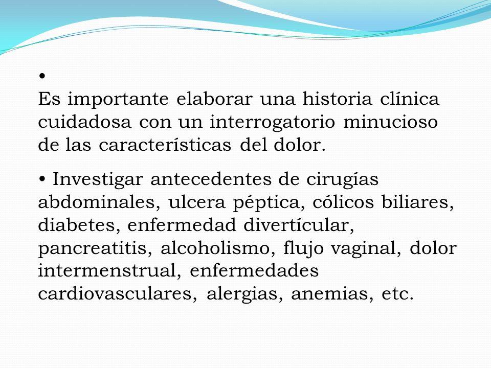 Es importante elaborar una historia clínica cuidadosa con un interrogatorio minucioso de las características del dolor.