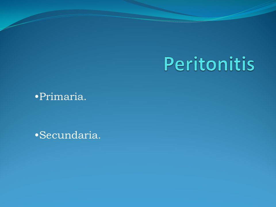 Peritonitis Primaria. Secundaria.