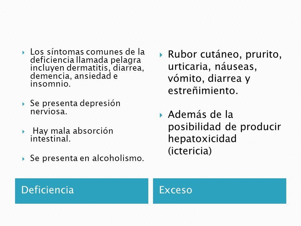 Además de la posibilidad de producir hepatoxicidad (ictericia)