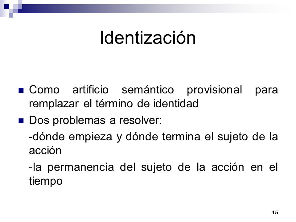 Identización Como artificio semántico provisional para remplazar el término de identidad. Dos problemas a resolver: