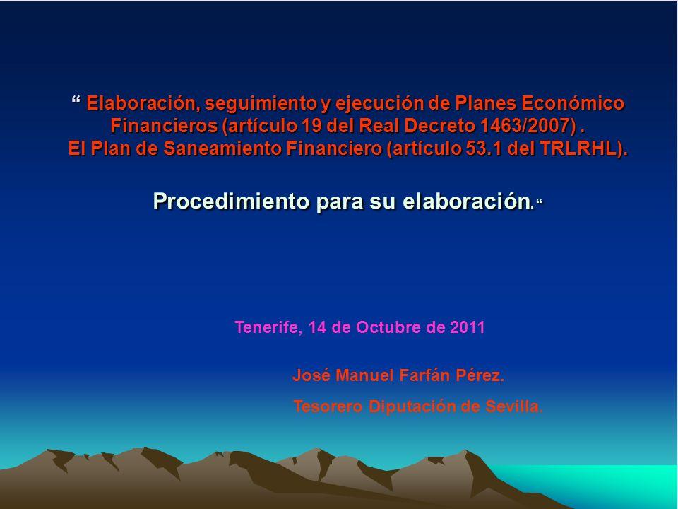 Elaboración, seguimiento y ejecución de Planes Económico Financieros (artículo 19 del Real Decreto 1463/2007) . El Plan de Saneamiento Financiero (artículo 53.1 del TRLRHL). Procedimiento para su elaboración.