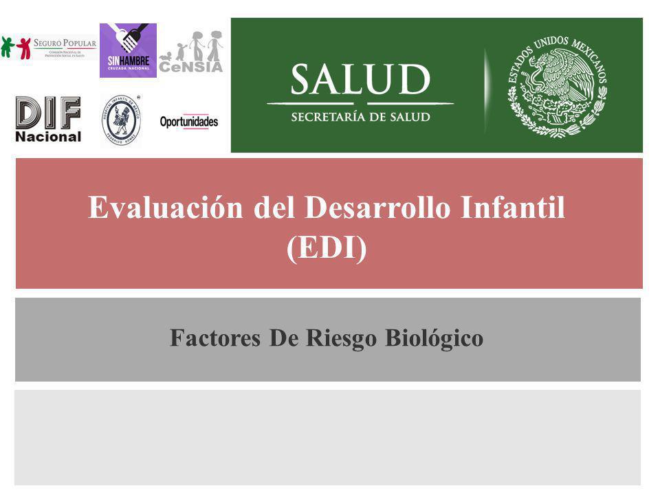 Evaluación del Desarrollo Infantil (EDI) Factores De Riesgo Biológico