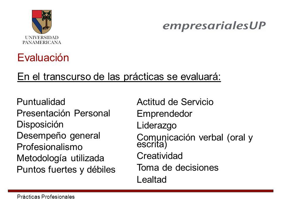 Evaluación En el transcurso de las prácticas se evaluará: