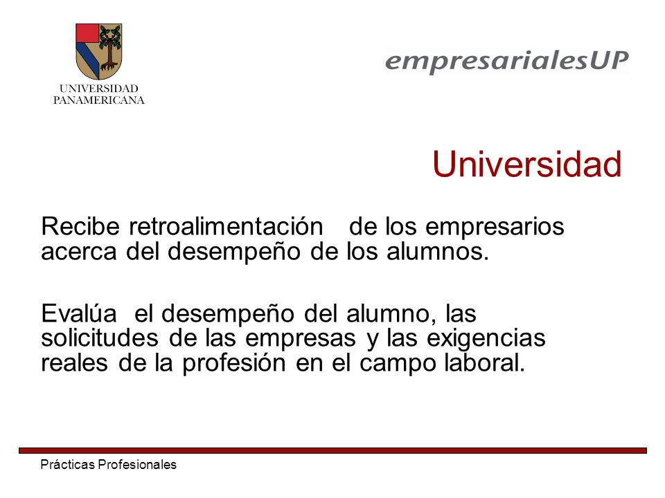 Universidad Recibe retroalimentación de los empresarios acerca del desempeño de los alumnos.
