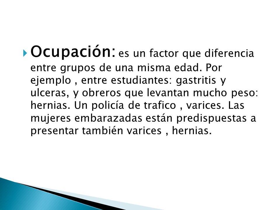 Ocupación: es un factor que diferencia entre grupos de una misma edad