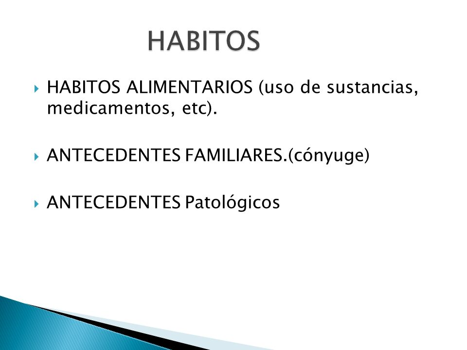 HABITOS HABITOS ALIMENTARIOS (uso de sustancias, medicamentos, etc).