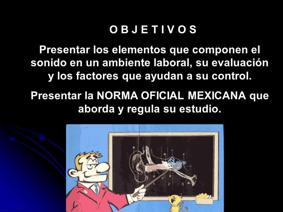 Presentar la NORMA OFICIAL MEXICANA que aborda y regula su estudio.