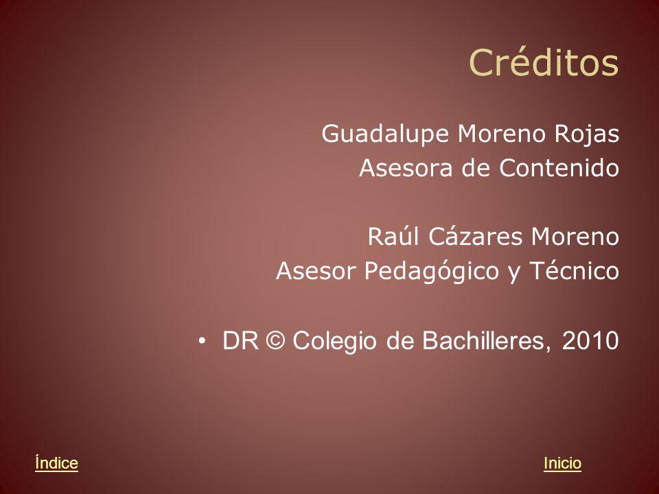 Créditos DR © Colegio de Bachilleres, 2010 Guadalupe Moreno Rojas