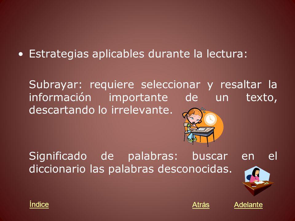 Estrategias aplicables durante la lectura: