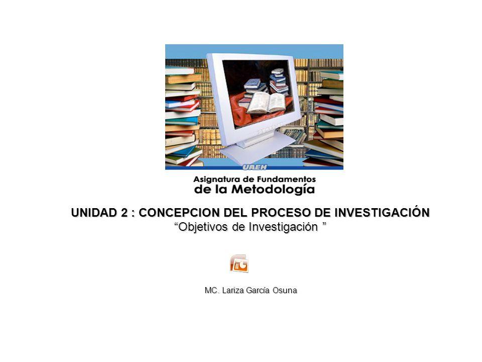 UNIDAD 2 : CONCEPCION DEL PROCESO DE INVESTIGACIÓN