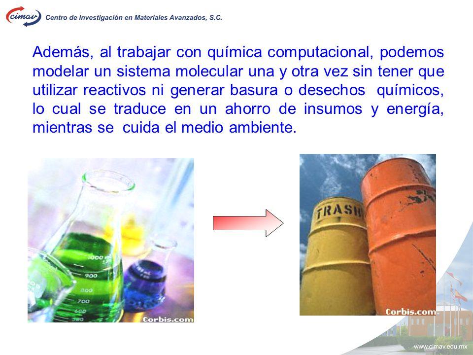Además, al trabajar con química computacional, podemos modelar un sistema molecular una y otra vez sin tener que utilizar reactivos ni generar basura o desechos químicos, lo cual se traduce en un ahorro de insumos y energía, mientras se cuida el medio ambiente.