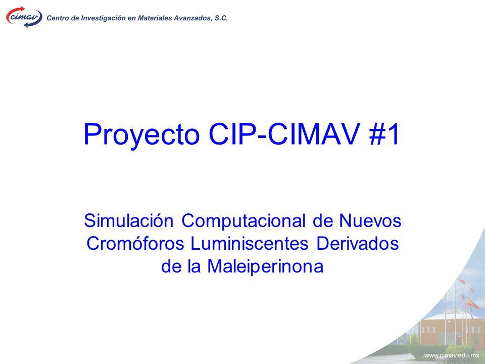 Proyecto CIP-CIMAV #1 Simulación Computacional de Nuevos Cromóforos Luminiscentes Derivados de la Maleiperinona.