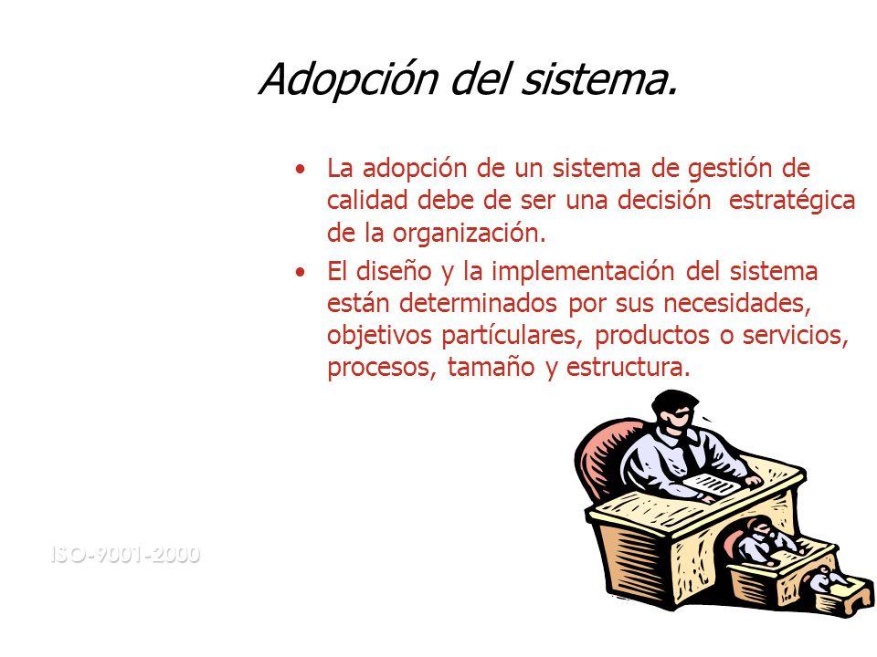 Adopción del sistema. La adopción de un sistema de gestión de calidad debe de ser una decisión estratégica de la organización.