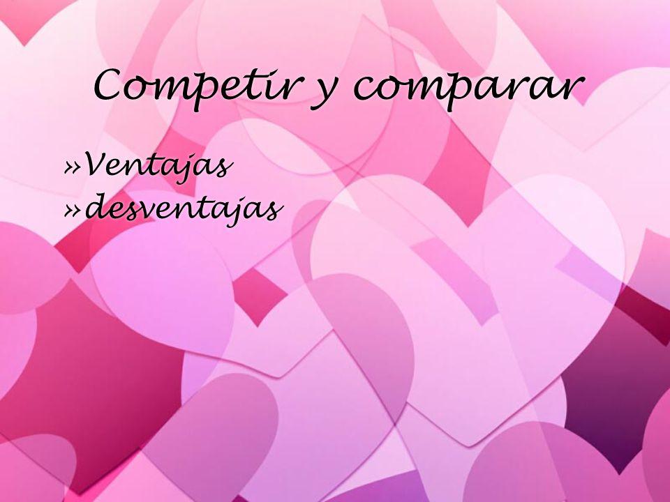 Competir y comparar Ventajas desventajas