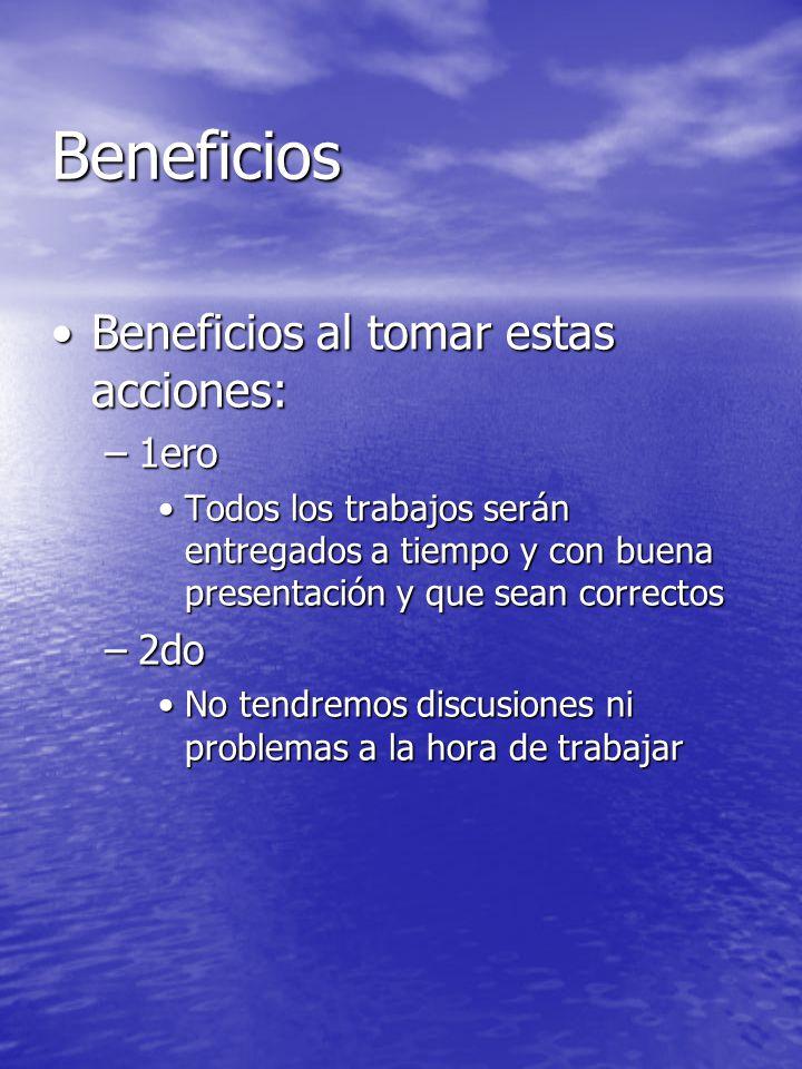 Beneficios Beneficios al tomar estas acciones: 1ero 2do