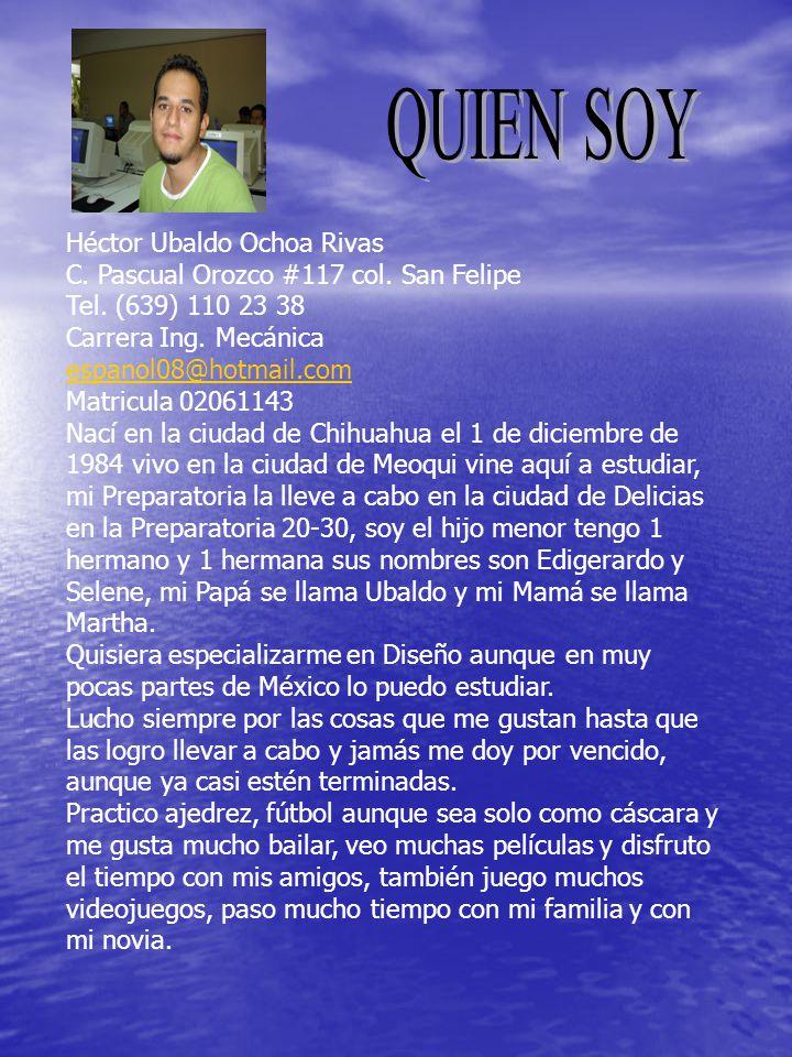 QUIEN SOY Héctor Ubaldo Ochoa Rivas