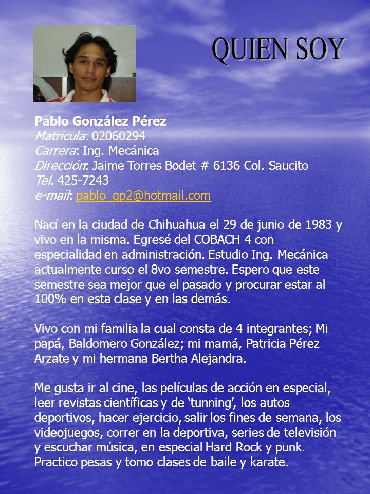 QUIEN SOY Pablo González Pérez Matricula: 02060294