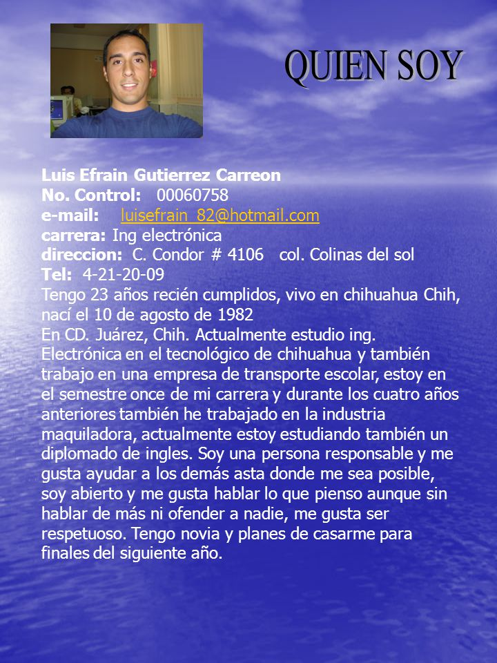 QUIEN SOY Luis Efrain Gutierrez Carreon No. Control: 00060758