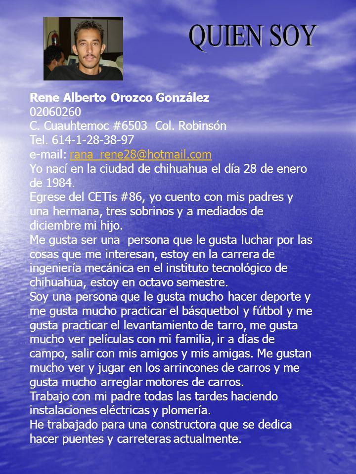 QUIEN SOY Rene Alberto Orozco González 02060260