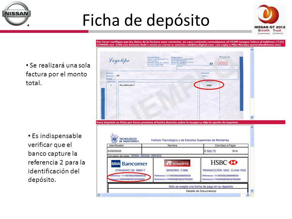 Ficha de depósito Se realizará una sola factura por el monto total.