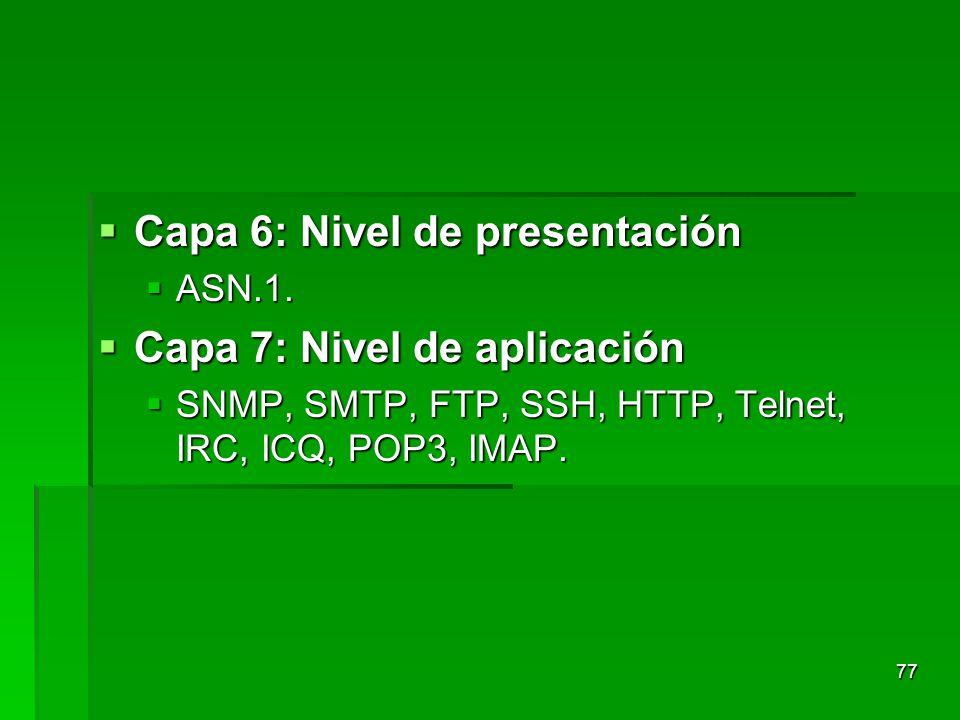 Capa 6: Nivel de presentación Capa 7: Nivel de aplicación