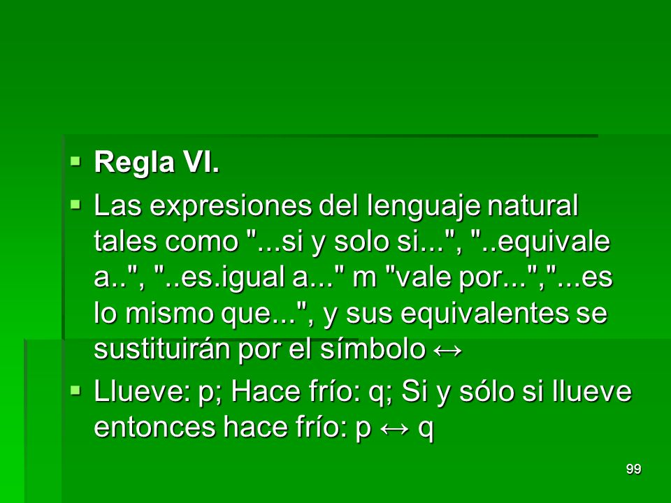 Regla VI.