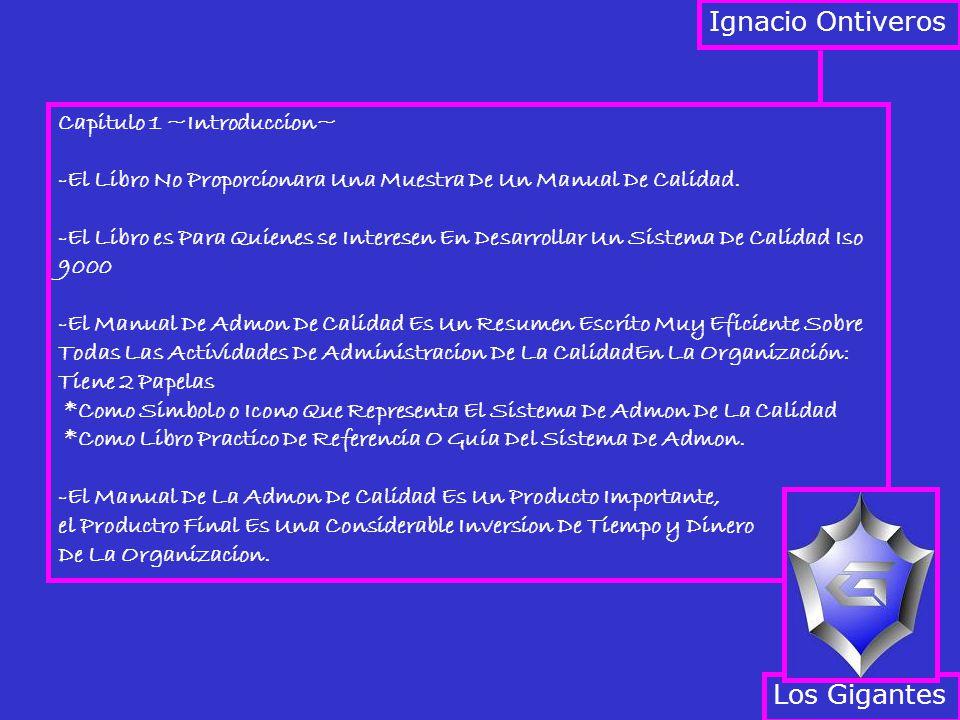 Ignacio Ontiveros Los Gigantes Capitulo 1 ~Introduccion~