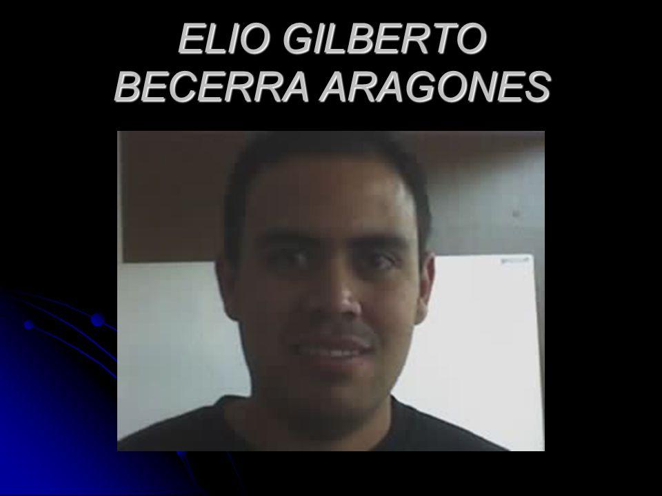ELIO GILBERTO BECERRA ARAGONES