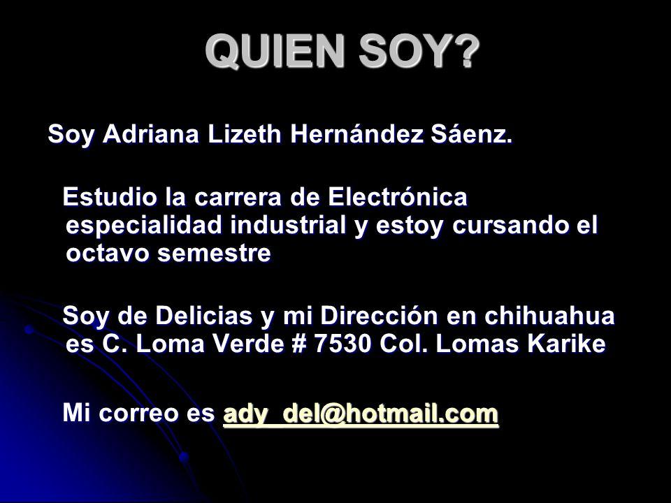 QUIEN SOY Soy Adriana Lizeth Hernández Sáenz.