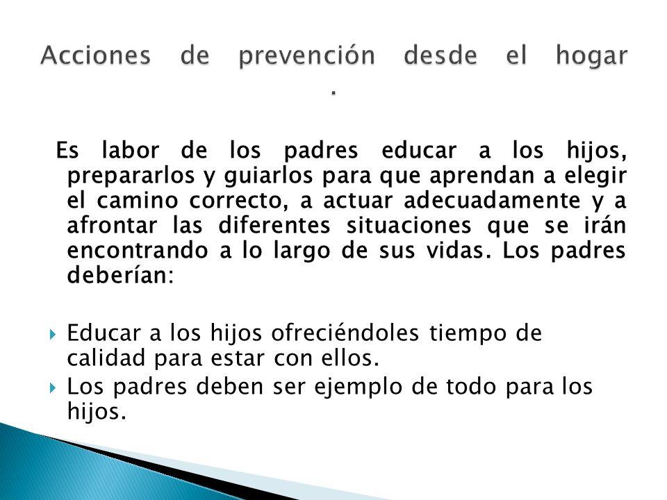 Acciones de prevención desde el hogar .