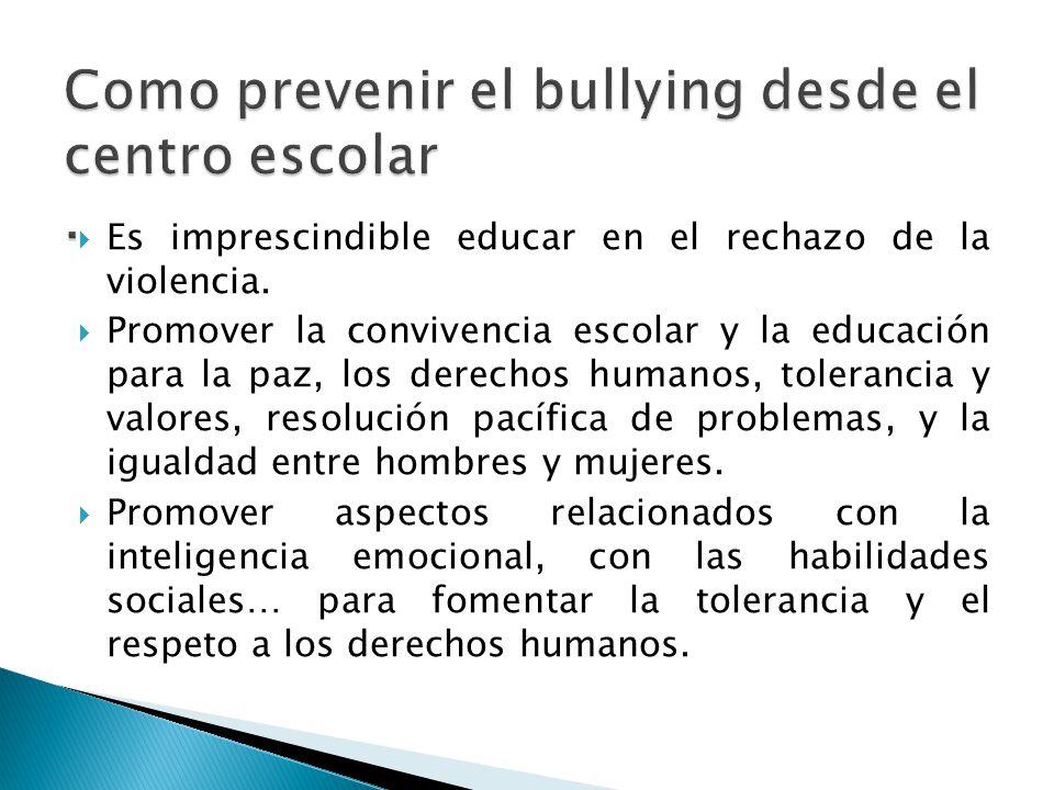 Como prevenir el bullying desde el centro escolar .