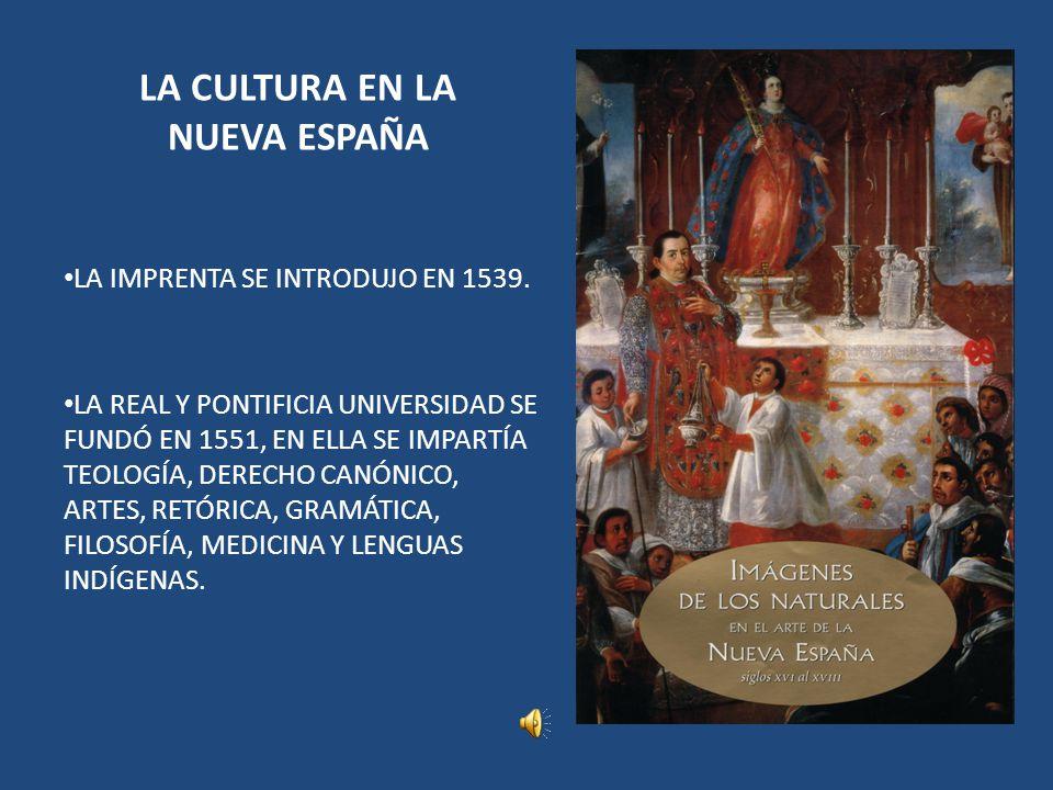 LA CULTURA EN LA NUEVA ESPAÑA