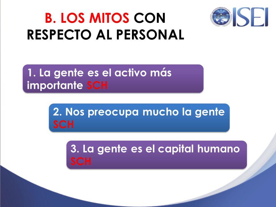 B. LOS MITOS CON RESPECTO AL PERSONAL