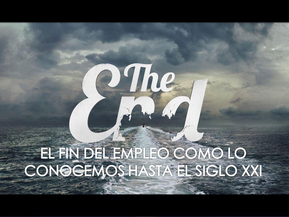 EL FIN DEL EMPLEO COMO LO CONOCEMOS HASTA EL SIGLO XXI
