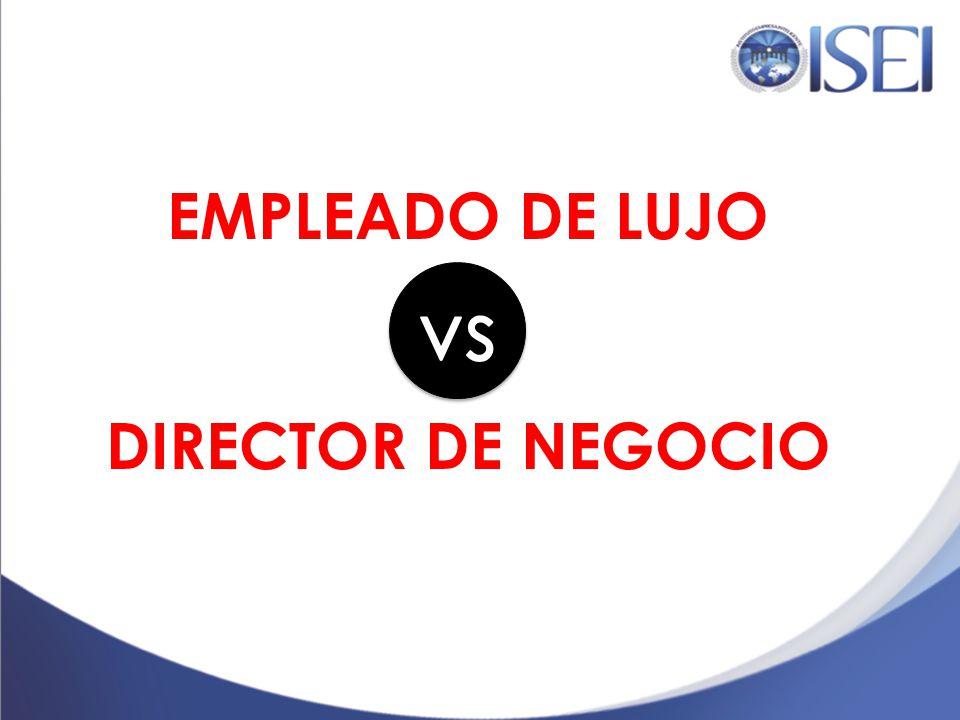 EMPLEADO DE LUJO DIRECTOR DE NEGOCIO