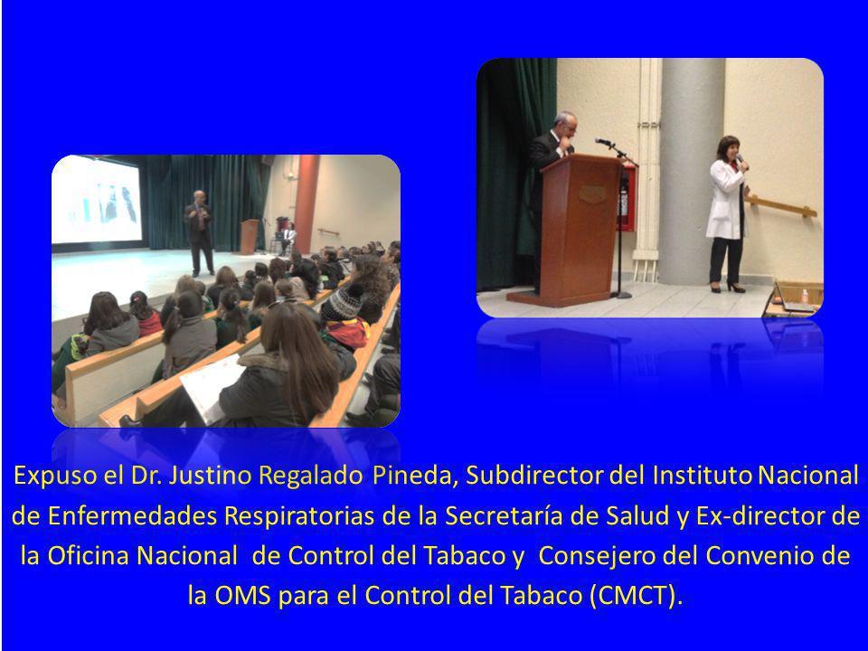 Expuso el Dr. Justino Regalado Pineda, Subdirector del Instituto Nacional de Enfermedades Respiratorias de la Secretaría de Salud y Ex-director de la Oficina Nacional de Control del Tabaco y Consejero del Convenio de la OMS para el Control del Tabaco (CMCT).
