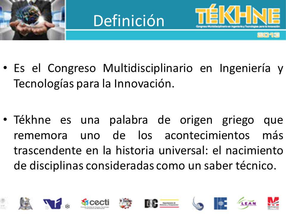 Definición Es el Congreso Multidisciplinario en Ingeniería y Tecnologías para la Innovación.
